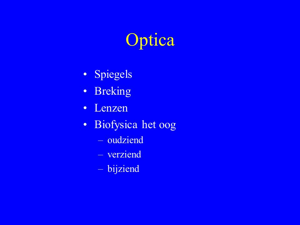Biofysica (7) Verziend: Ooglens ongeaccommodeerd te zwak of oogbol te kort V komt verderaf dan normaal Positieve bril nodig voor veraf kijken N ligt ook te veraf (extra nadeel).