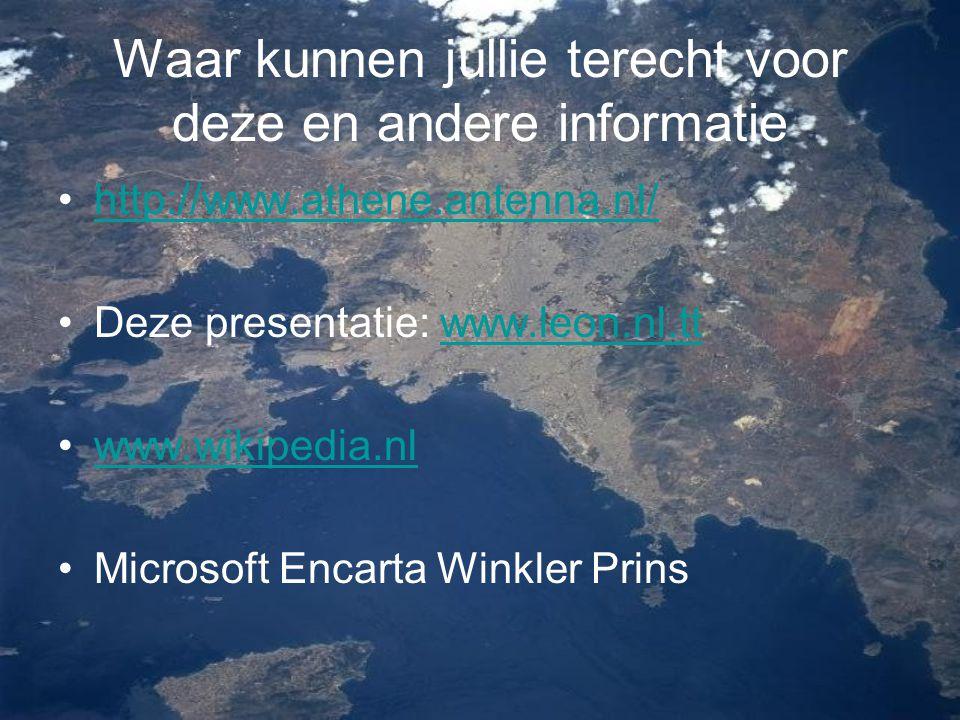Waar kunnen jullie terecht voor deze en andere informatie http://www.athene.antenna.nl/ Deze presentatie: www.leon.nl.ttwww.leon.nl.tt www.wikipedia.n