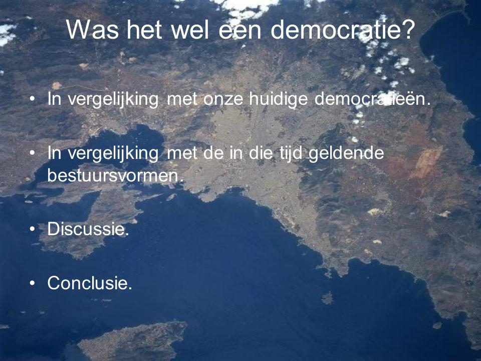 Was het wel een democratie? In vergelijking met onze huidige democratieën. In vergelijking met de in die tijd geldende bestuursvormen. Discussie. Conc