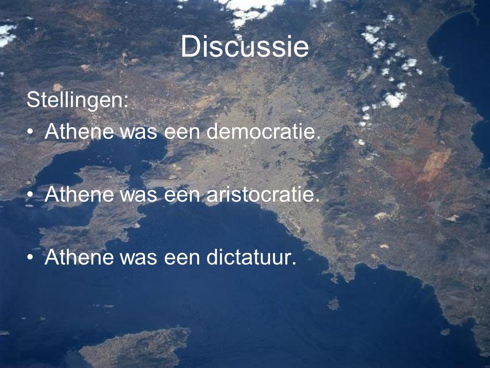 Discussie Stellingen: Athene was een democratie. Athene was een aristocratie. Athene was een dictatuur.