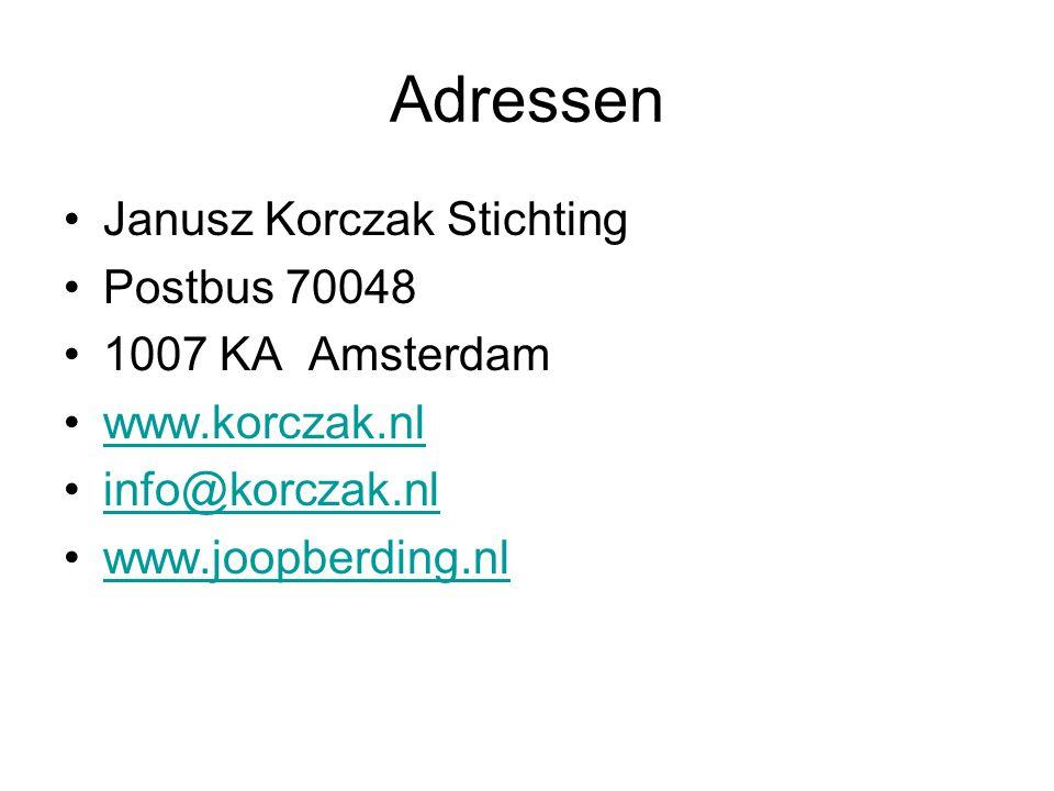 Adressen Janusz Korczak Stichting Postbus 70048 1007 KA Amsterdam www.korczak.nl info@korczak.nl www.joopberding.nl