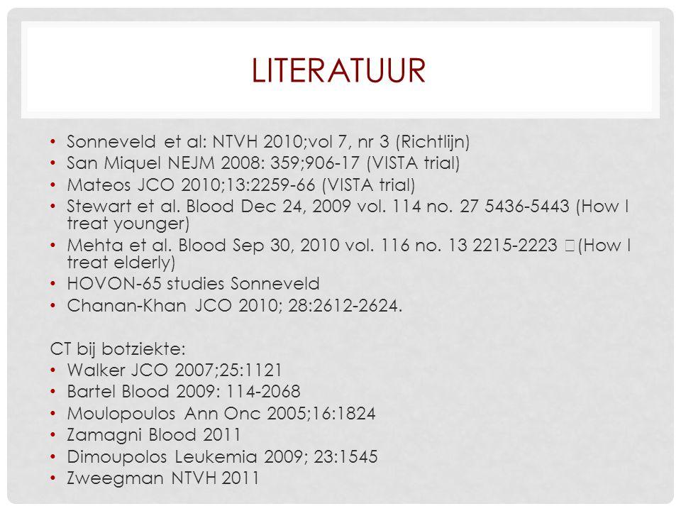 LITERATUUR Sonneveld et al: NTVH 2010;vol 7, nr 3 (Richtlijn) San Miquel NEJM 2008: 359;906-17 (VISTA trial) Mateos JCO 2010;13:2259-66 (VISTA trial) Stewart et al.