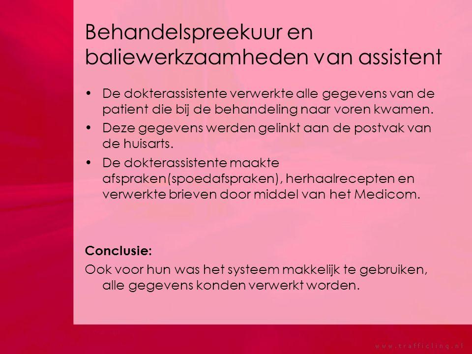 Behandelspreekuur en baliewerkzaamheden van assistent De dokterassistente verwerkte alle gegevens van de patient die bij de behandeling naar voren kwa