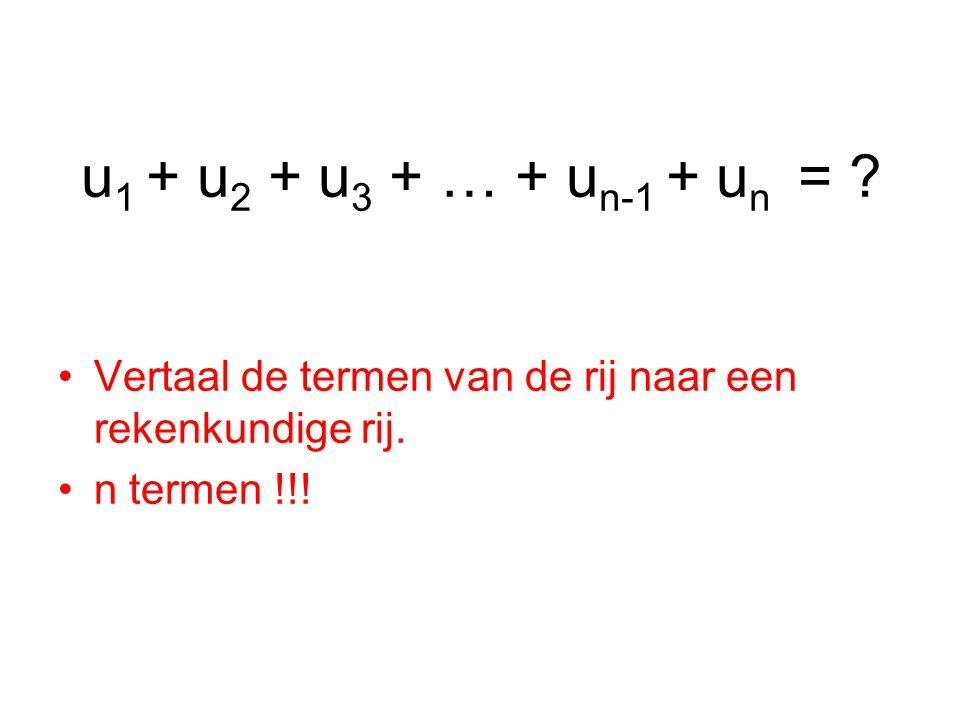u 1 + u 2 + u 3 + … + u n-1 + u n = . Vertaal de termen van de rij naar een rekenkundige rij.
