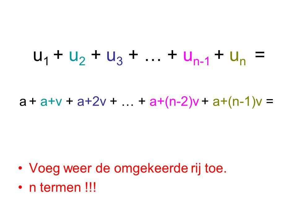 u 1 + u 2 + u 3 + … + u n-1 + u n = Voeg weer de omgekeerde rij toe.