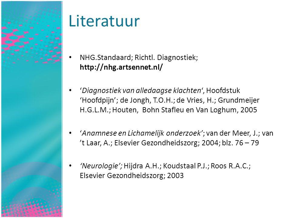 Inleiding NHG.Standaard; Richtl. Diagnostiek; http://nhg.artsennet.nl/ 'Diagnostiek van alledaagse klachten', Hoofdstuk 'Hoofdpijn'; de Jongh, T.O.H.;
