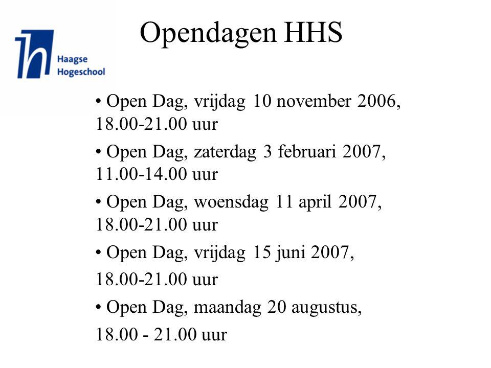 Opendagen HHS Open Dag, vrijdag 10 november 2006, 18.00-21.00 uur Open Dag, zaterdag 3 februari 2007, 11.00-14.00 uur Open Dag, woensdag 11 april 2007