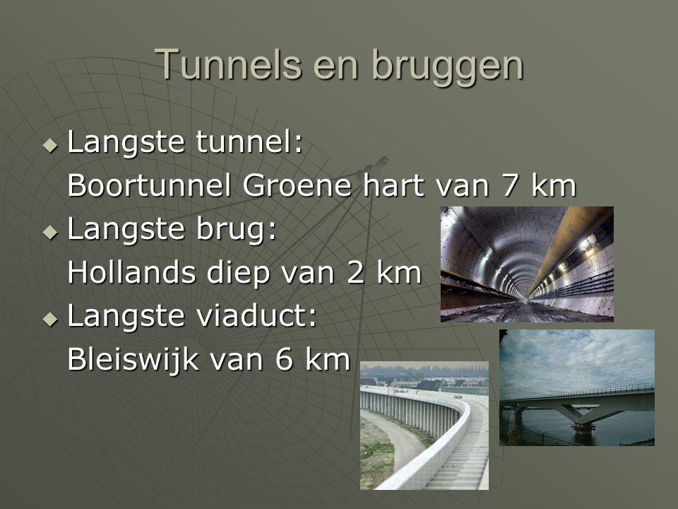 Tunnels en bruggen LLLLangste tunnel: Boortunnel Groene hart van 7 km LLLLangste brug: Hollands diep van 2 km LLLLangste viaduct: Bleiswij