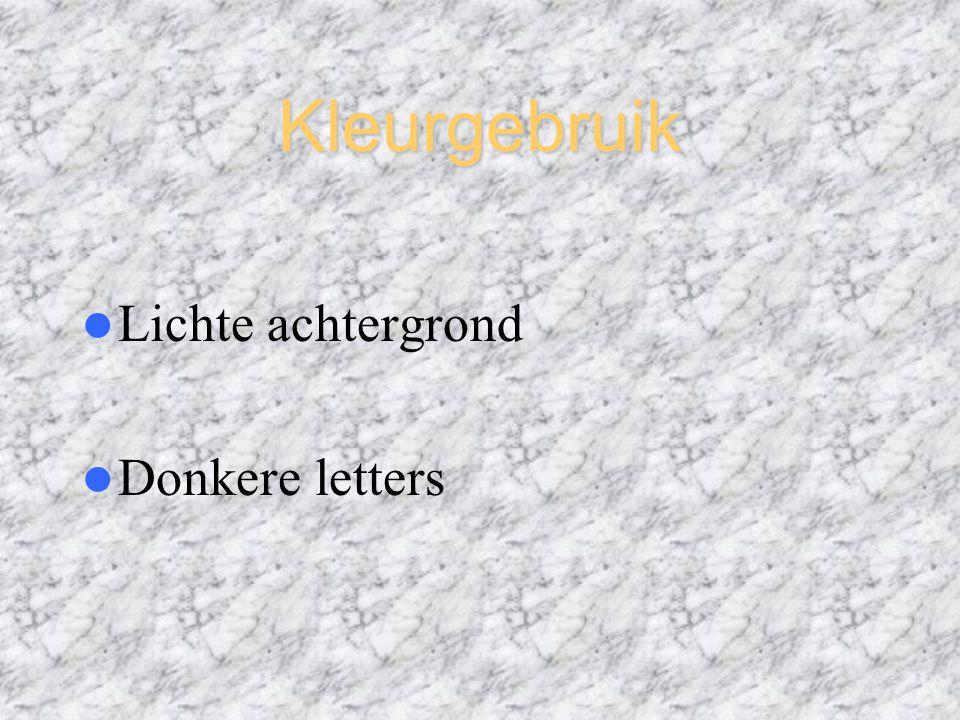 Kleurgebruik Lichte achtergrond Donkere letters