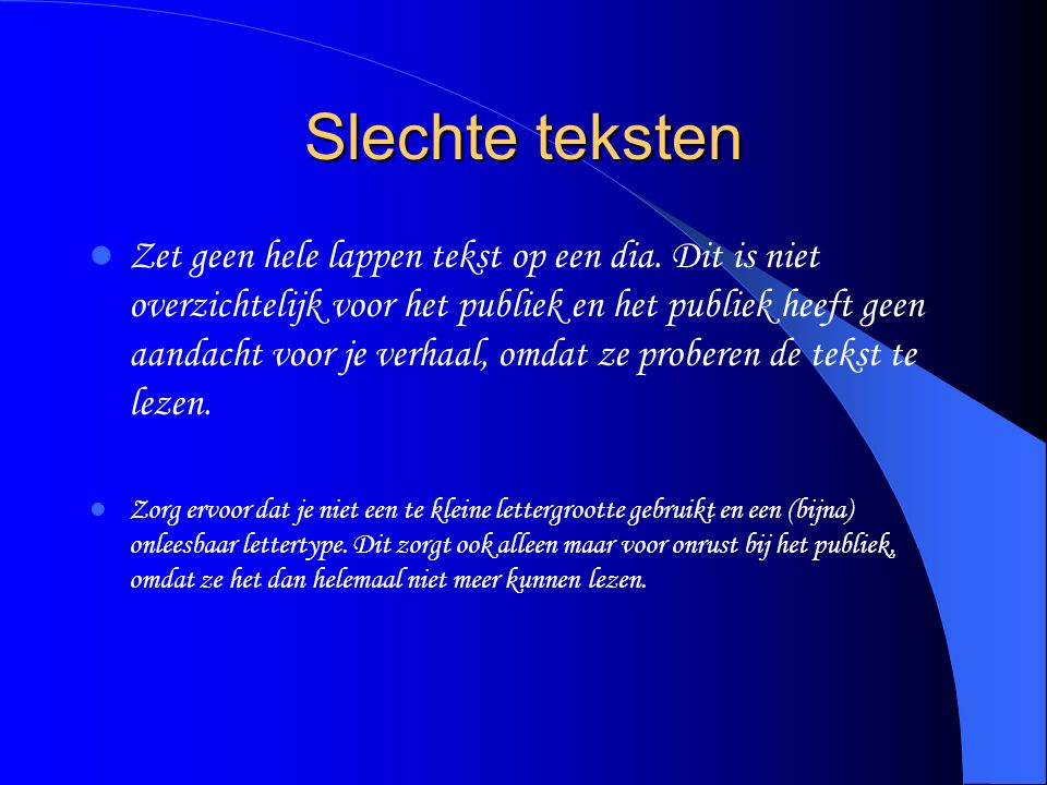 Lay out Gebruik voor de hele presentatie dezelfde achtergrond Gebruik voor de hele presentatie hetzelfde lettertype en lettergrootte Gebruik overal de