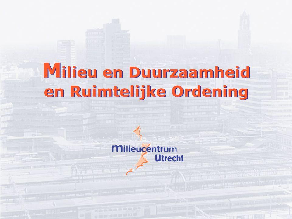 M ilieu en Duurzaamheid en Ruimtelijke Ordening M ilieu en Duurzaamheid en Ruimtelijke Ordening