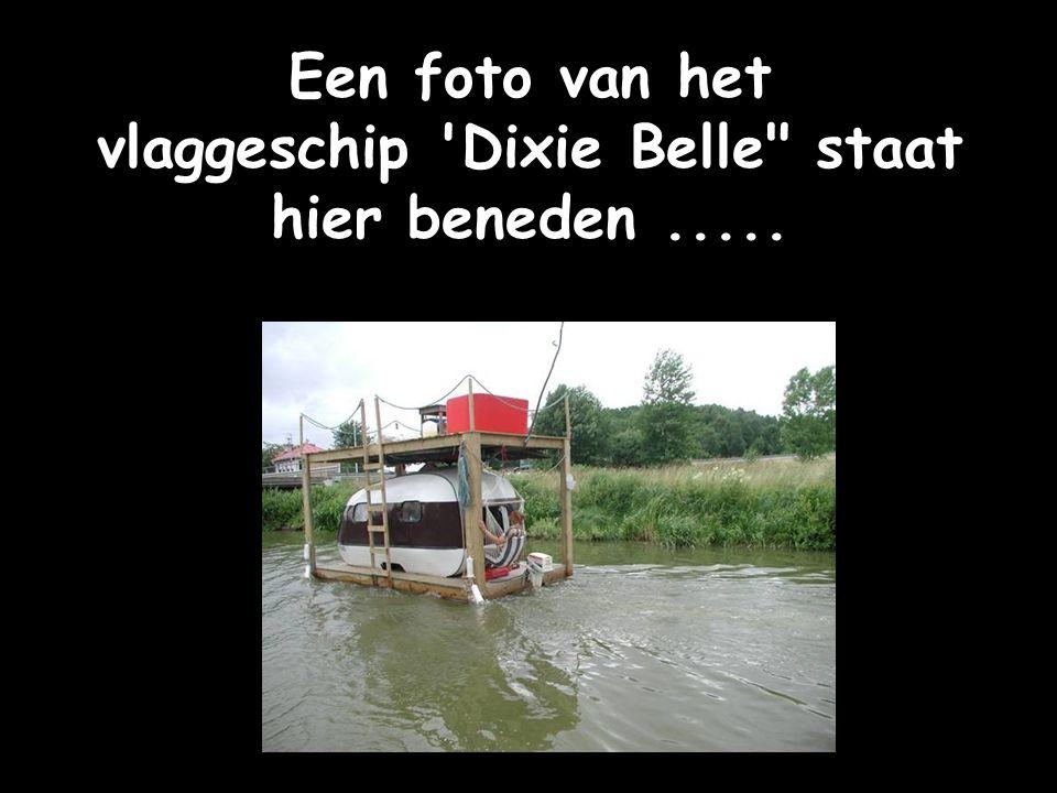 Een foto van het vlaggeschip Dixie Belle staat hier beneden.....