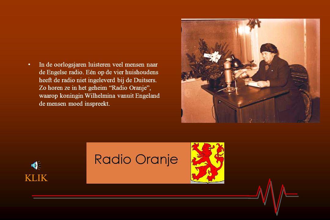 In de oorlogsjaren luisteren veel mensen naar de Engelse radio. Eén op de vier huishoudens heeft de radio niet ingeleverd bij de Duitsers. Zo horen ze