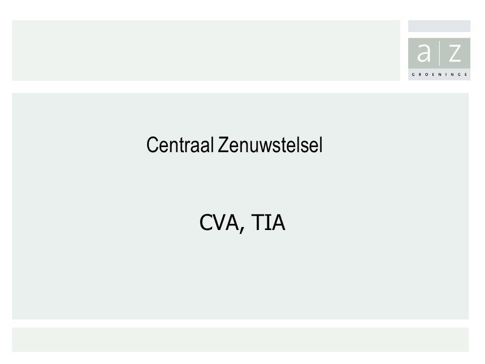 Centraal Zenuwstelsel CVA, TIA