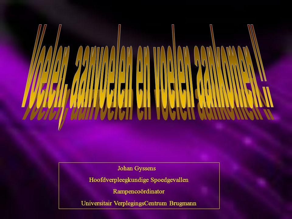 Johan Gyssens Hoofdverpleegkundige Spoedgevallen Rampencoördinator Universitair VerplegingsCentrum Brugmann
