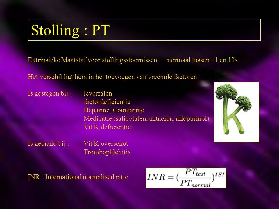 Stolling : PT Extrinsieke Maatstaf voor stollingsstoornissennormaal tussen 11 en 13s Het verschil ligt hem in het toevoegen van vreemde factoren Is ge