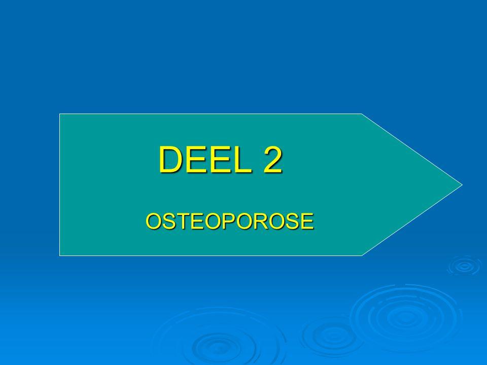 DEEL 2 OSTEOPOROSE