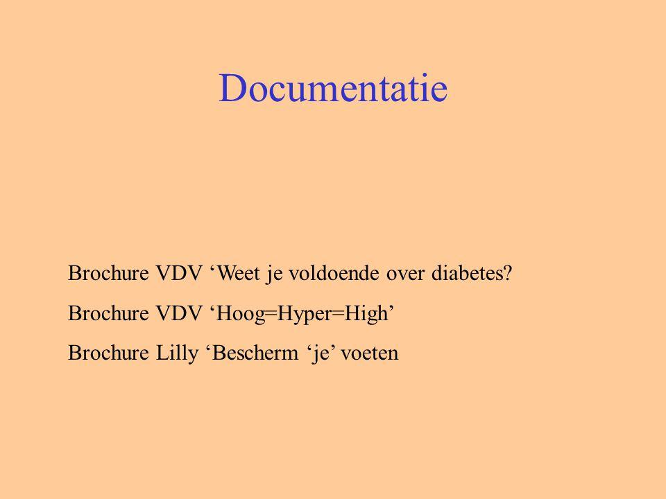 Documentatie Brochure VDV 'Weet je voldoende over diabetes? Brochure VDV 'Hoog=Hyper=High' Brochure Lilly 'Bescherm 'je' voeten