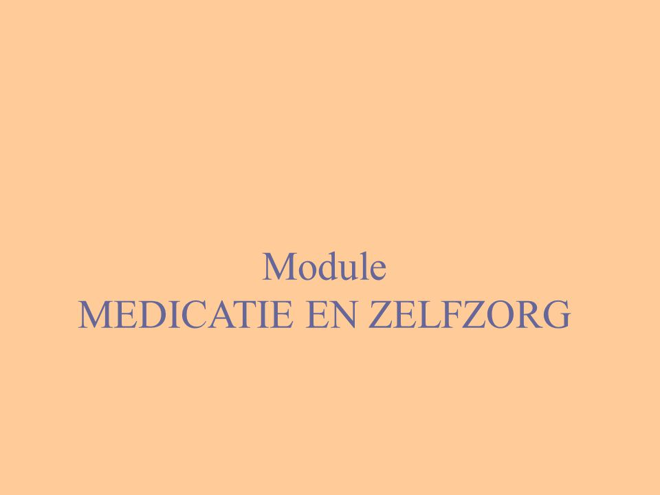 Module MEDICATIE EN ZELFZORG