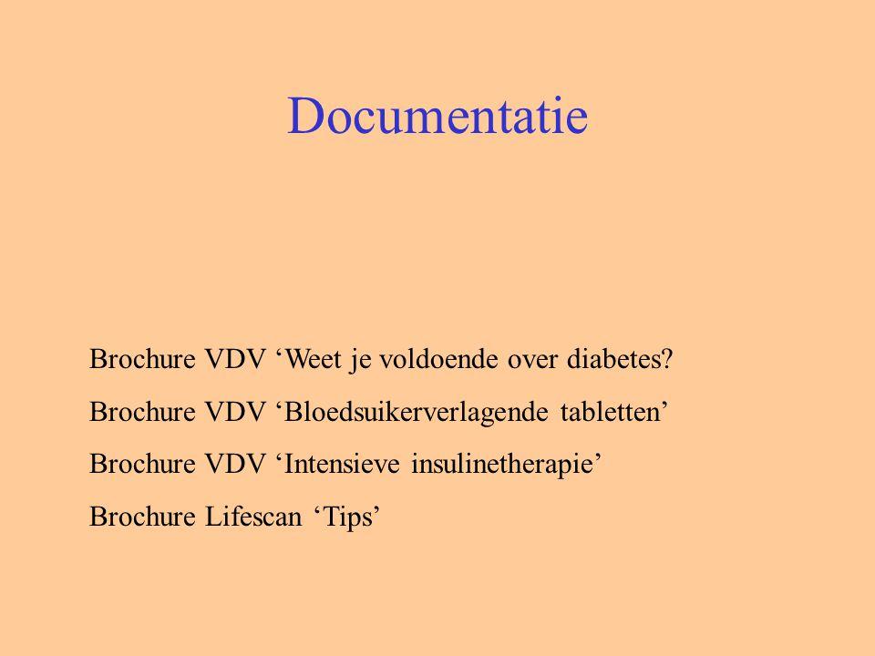 Documentatie Brochure VDV 'Weet je voldoende over diabetes? Brochure VDV 'Bloedsuikerverlagende tabletten' Brochure VDV 'Intensieve insulinetherapie'