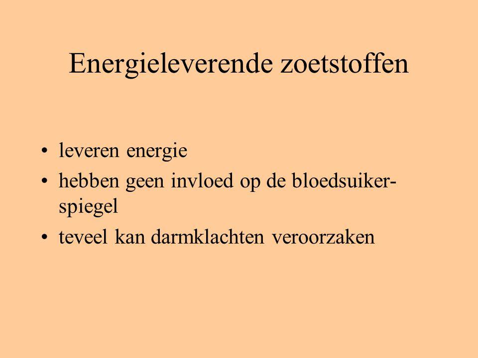 Energieleverende zoetstoffen leveren energie hebben geen invloed op de bloedsuiker- spiegel teveel kan darmklachten veroorzaken