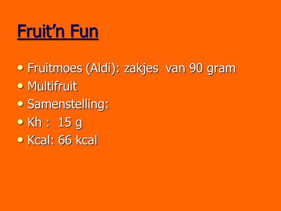 Fruit'n Fun Fruitmoes (Aldi): zakjes van 90 gram Fruitmoes (Aldi): zakjes van 90 gram Multifruit Multifruit Samenstelling: Samenstelling: Kh : 15 g Kh