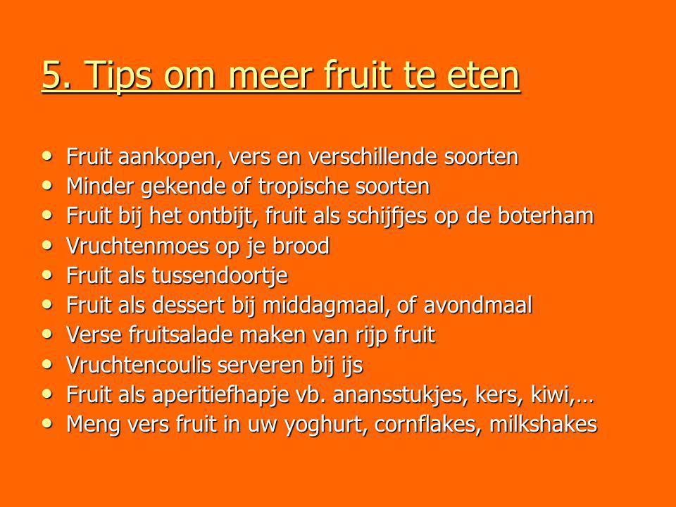 5. Tips om meer fruit te eten Fruit aankopen, vers en verschillende soorten Fruit aankopen, vers en verschillende soorten Minder gekende of tropische