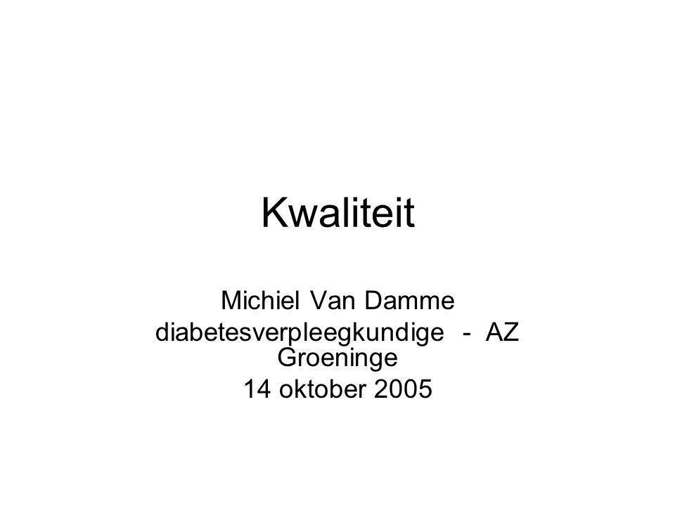 Kwaliteit Michiel Van Damme diabetesverpleegkundige - AZ Groeninge 14 oktober 2005