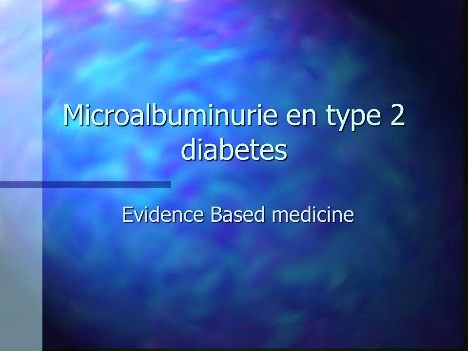 Microalbuminurie en type 2 diabetes Evidence Based medicine