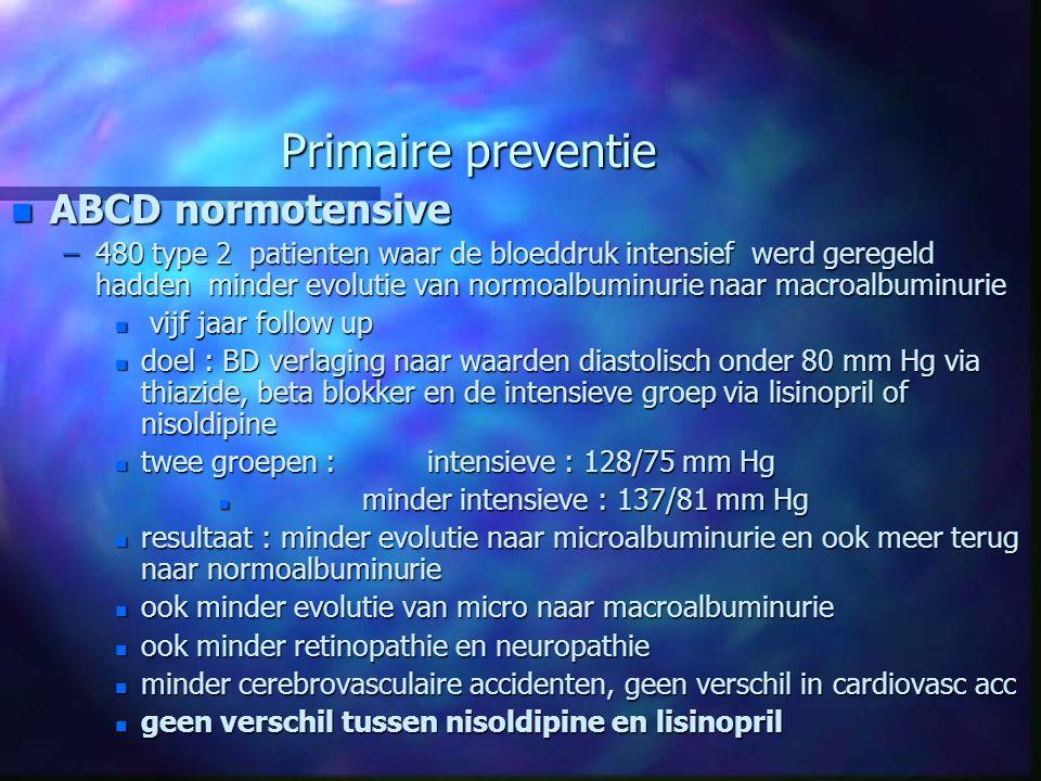 n ABCD normotensive –480 type 2 patienten waar de bloeddruk intensief werd geregeld hadden minder evolutie van normoalbuminurie naar macroalbuminurie