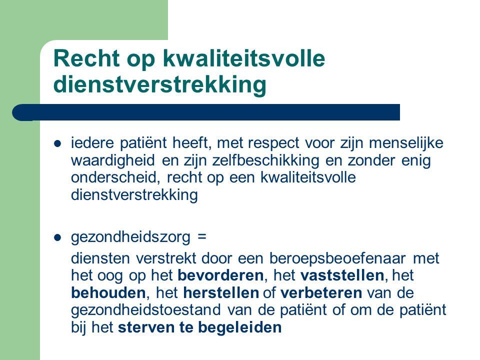 De individuele rechten van de patient recht op kwaliteitsvolle dienstverstrekking recht op vrije keuze van beroepsbeoefenaar recht op informatie over