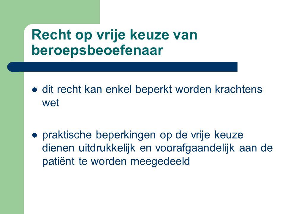 Recht op kwaliteitsvolle dienstverstrekking iedere patiënt heeft, met respect voor zijn menselijke waardigheid en zijn zelfbeschikking en zonder enig