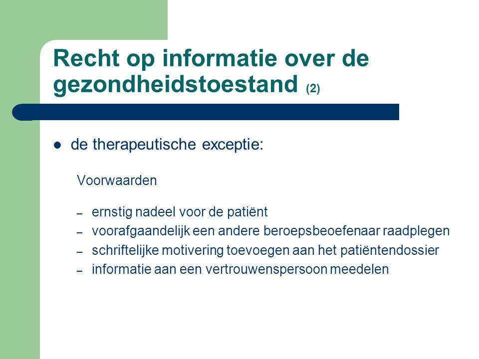 Recht op informatie over de gezondheidstoestand (1) welke informatie ? Alle informatie die nodig is om inzicht te krijgen in zijn gezondheidstoestand