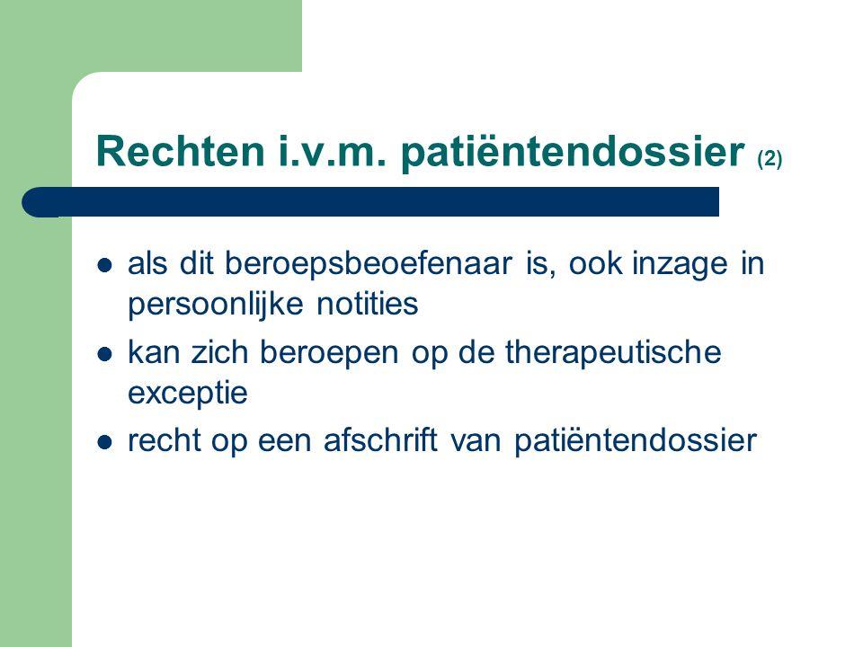 Rechten i.v.m. patiëntendossier (1) zorgvuldig bijgehouden en veilig bewaard rechtstreeks inzagerecht (ten laatste binnen de 15 dagen) persoonlijke no