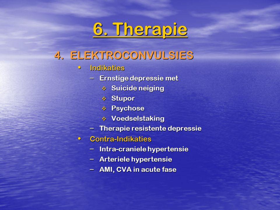 4.ELEKTROCONVULSIES Indikaties Indikaties – Ernstige depressie met  Suicide neiging  Stupor  Psychose  Voedselstaking – Therapie resistente depres