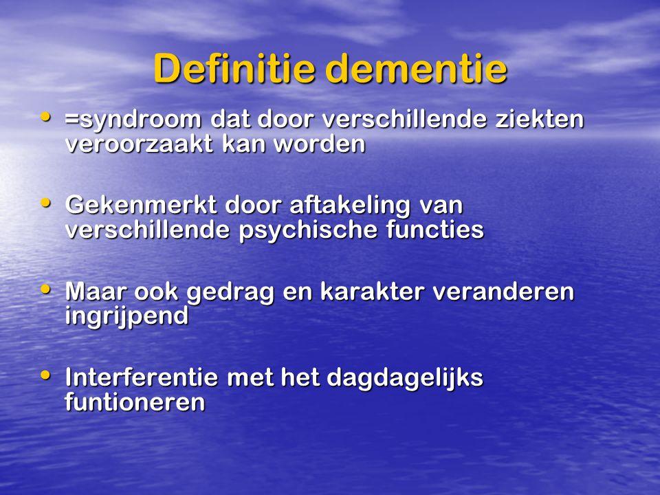 Definitie dementie =syndroom dat door verschillende ziekten veroorzaakt kan worden =syndroom dat door verschillende ziekten veroorzaakt kan worden Gek