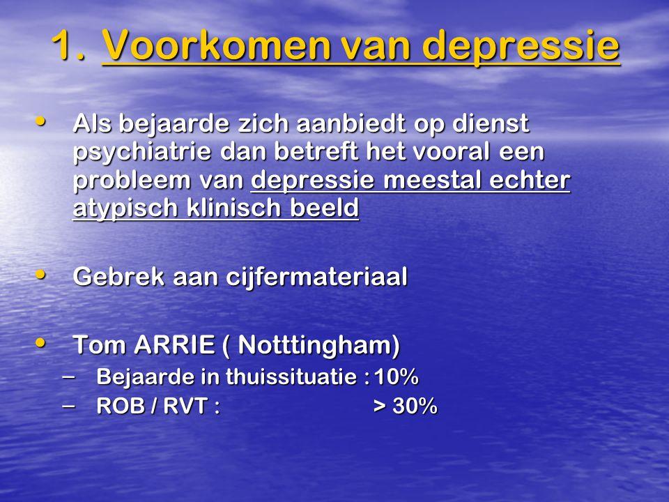 1.Voorkomen van depressie Als bejaarde zich aanbiedt op dienst psychiatrie dan betreft het vooral een probleem van depressie meestal echter atypisch k