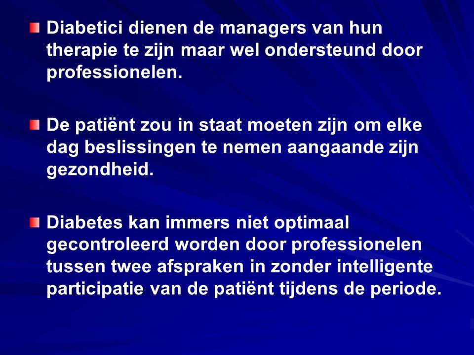 Diabetici dienen de managers van hun therapie te zijn maar wel ondersteund door professionelen. De patiënt zou in staat moeten zijn om elke dag beslis