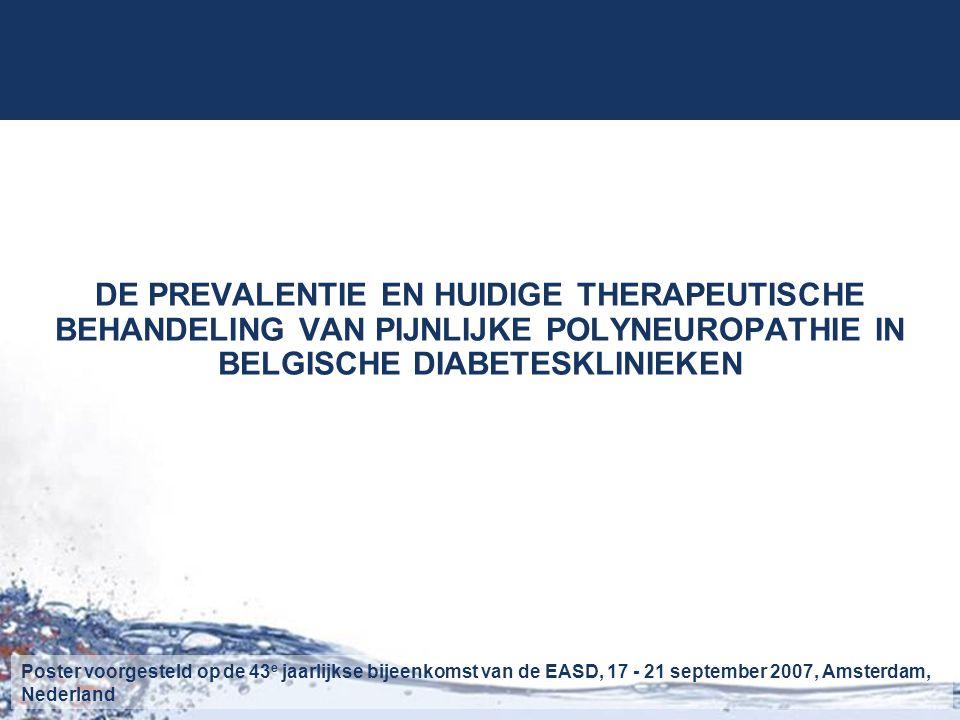 RESULTATEN Studiepopulatie Patiëntkarakteristieken Prevalenties van DPN en PDPN Geassocieerde factoren Impact op de QoL Huidige behandeling CONCLUSIONOBJECTIEVEN INLEIDING METHODEN RESULTATEN