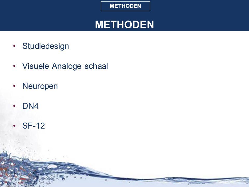 METHODEN Studiedesign Visuele Analoge schaal Neuropen DN4 SF-12 RESULTATENCONCLUSIONOBJECTIEVENINLEIDING METHODEN
