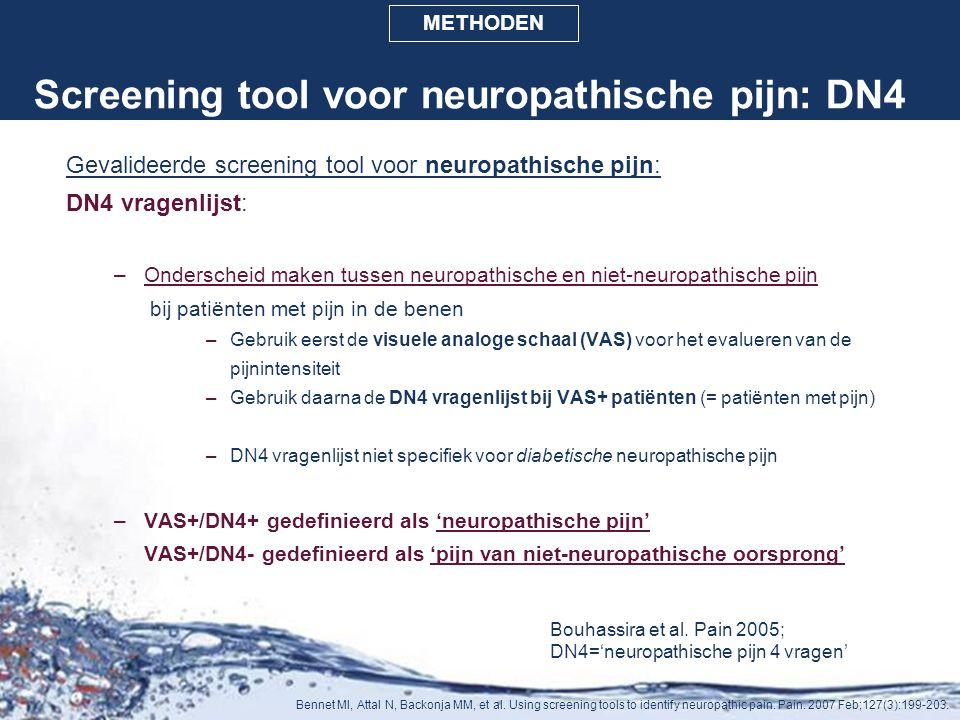 Screening tool voor neuropathische pijn: DN4 Gevalideerde screening tool voor neuropathische pijn: DN4 vragenlijst: –Onderscheid maken tussen neuropat