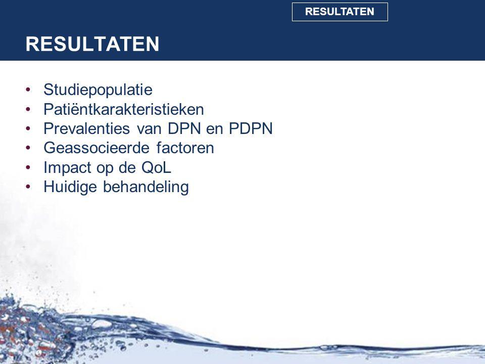 RESULTATEN Studiepopulatie Patiëntkarakteristieken Prevalenties van DPN en PDPN Geassocieerde factoren Impact op de QoL Huidige behandeling CONCLUSION