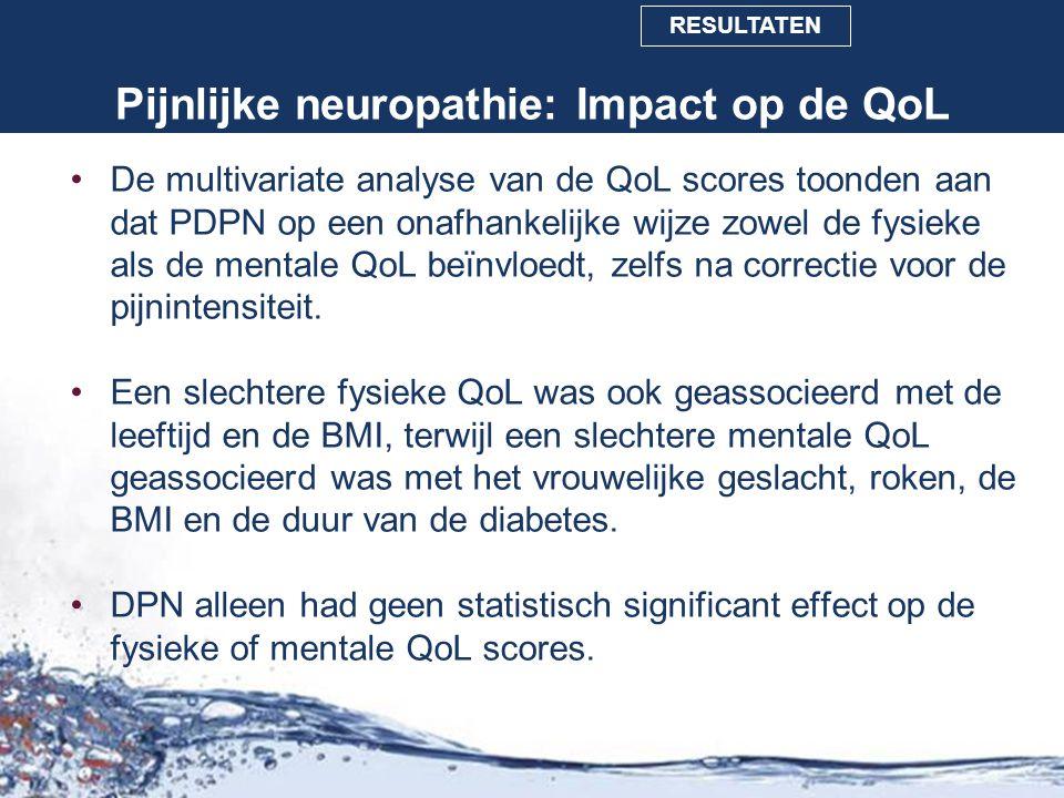Pijnlijke neuropathie: Impact op de QoL CONCLUSIONOBJECTIEVEN INLEIDING METHODEN RESULTATEN De multivariate analyse van de QoL scores toonden aan dat