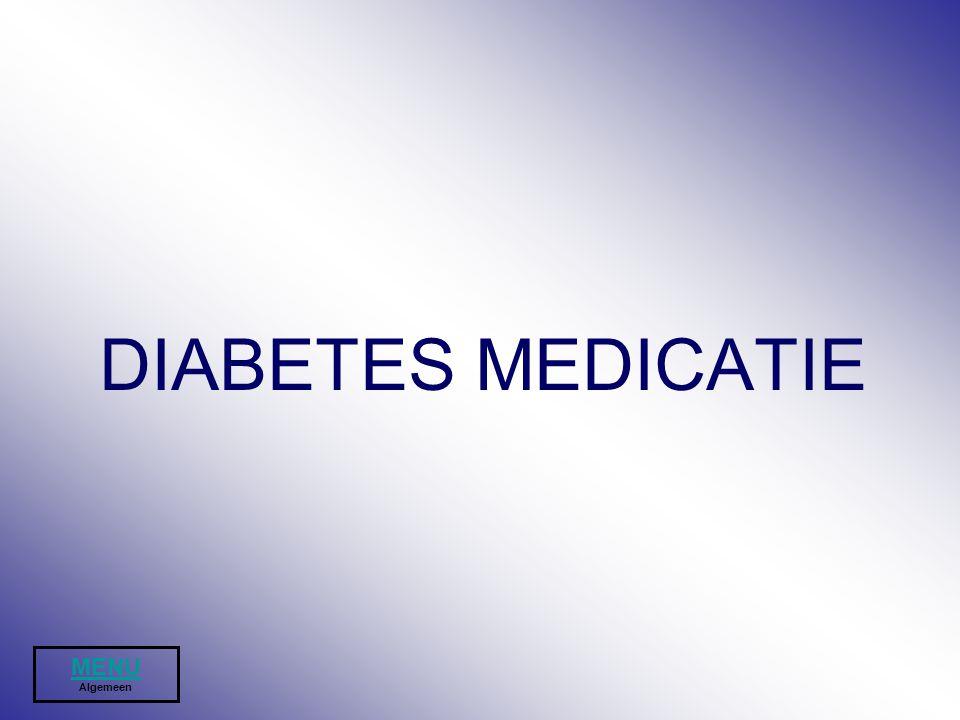 DIABETES MEDICATIE MENU MENU Algemeen