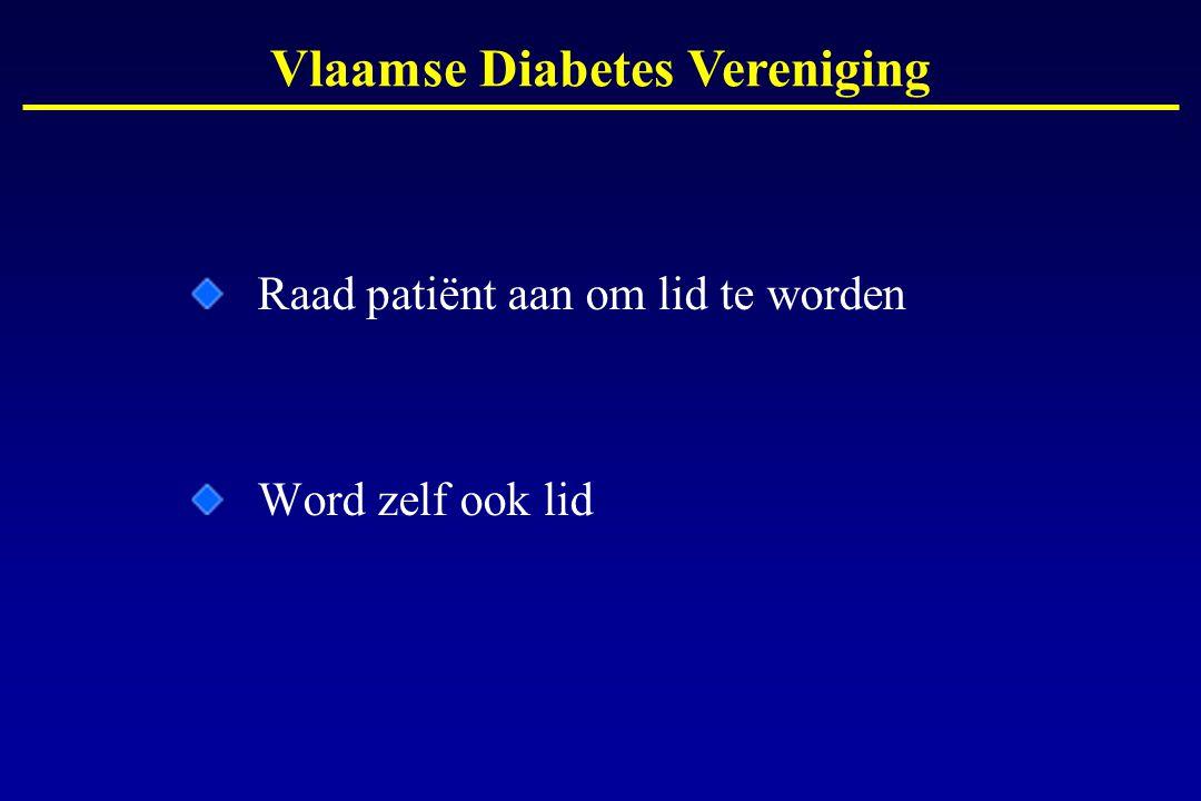 Raad patiënt aan om lid te worden Word zelf ook lid Vlaamse Diabetes Vereniging