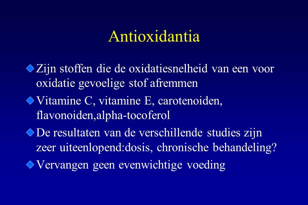 Antioxidantia Zijn stoffen die de oxidatiesnelheid van een voor oxidatie gevoelige stof afremmen Vitamine C, vitamine E, carotenoiden, flavonoiden,alp