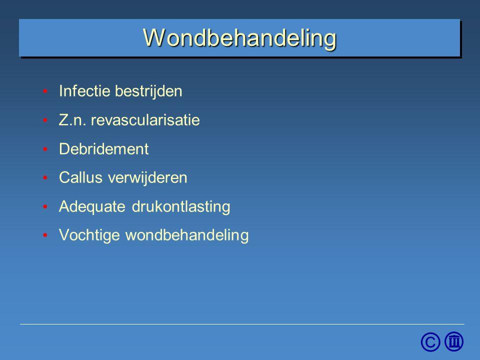 © Wondbehandeling Infectie bestrijden Z.n. revascularisatie Debridement Callus verwijderen Adequate drukontlasting Vochtige wondbehandeling