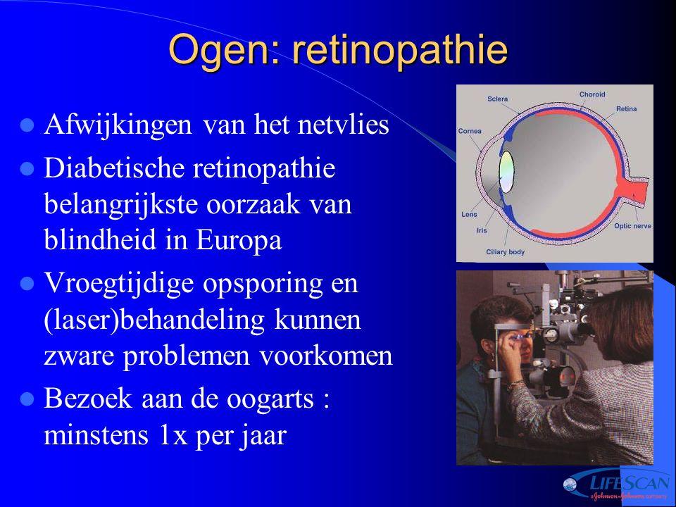 Ogen: retinopathie Afwijkingen van het netvlies Diabetische retinopathie belangrijkste oorzaak van blindheid in Europa Vroegtijdige opsporing en (lase