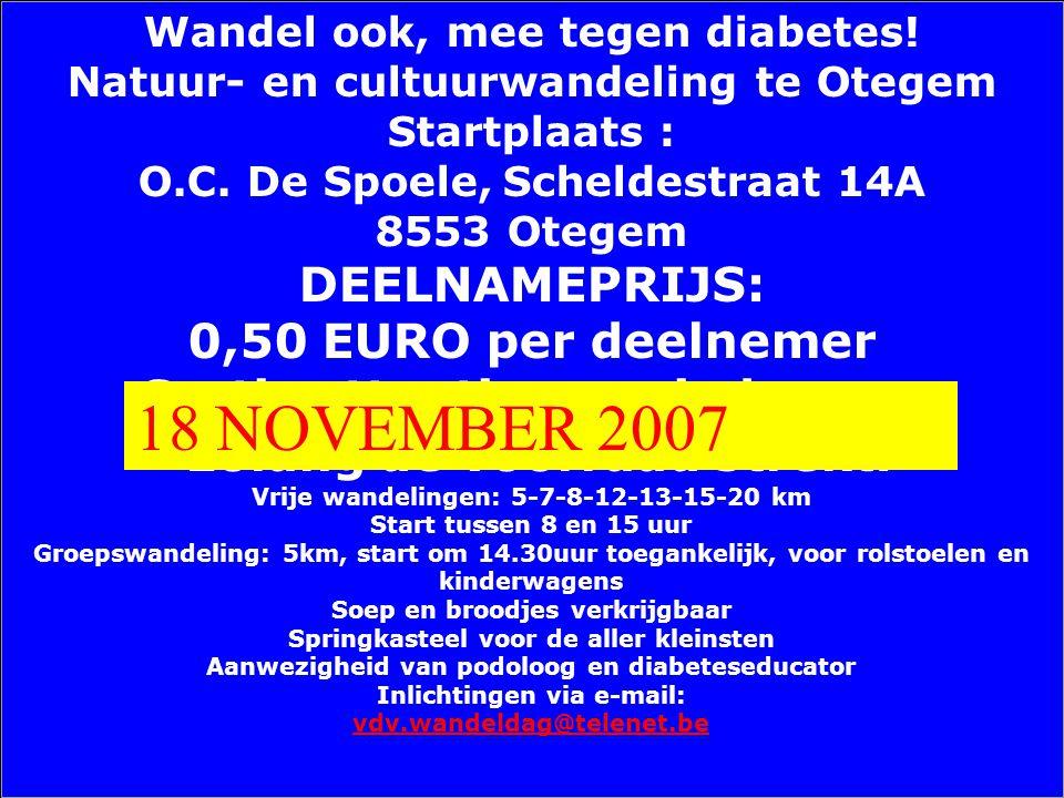Wandel ook, mee tegen diabetes! Natuur- en cultuurwandeling te Otegem Startplaats : O.C. De Spoele, Scheldestraat 14A 8553 Otegem DEELNAMEPRIJS: 0,50