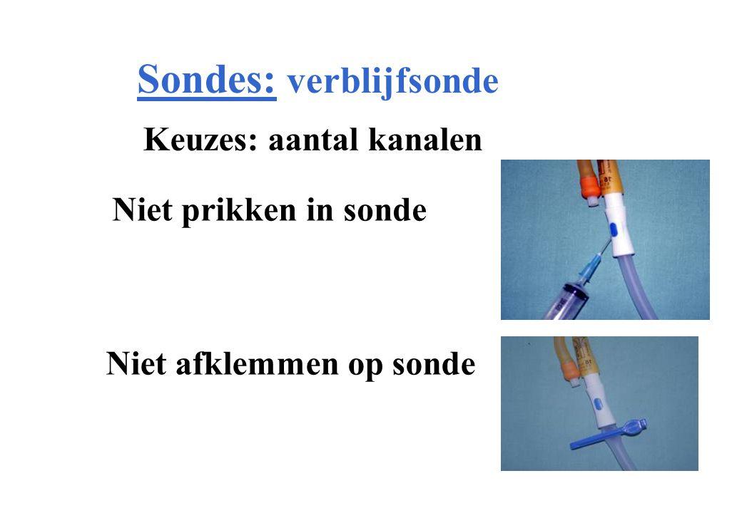 Sondes: verblijfsonde Keuzes: aantal kanalen Niet prikken in sonde Niet afklemmen op sonde